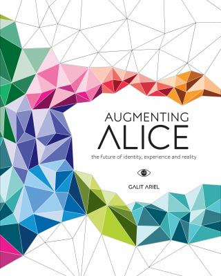Image of Augmenting Alice : The Future Of Identity Experience And Reality