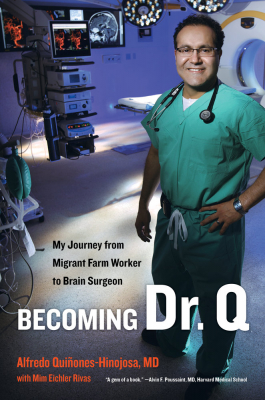 Image of Becoming Dr Q : My Journey From Migrant Farm Worker To Brainsurgeon