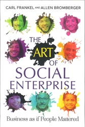 Art Of Social Enterprise : Business As If People Mattered