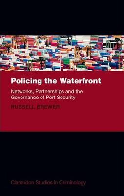 Image of Policing The Waterfront : Networks Partnerships And The Governance Of Port Security