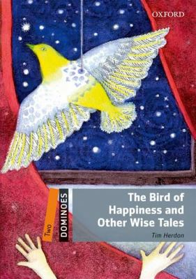 Image of Bird Of Happiness And Other Wise Tales : Dominoes Reader Level 2