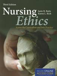 Image of Nursing Ethics : Across The Curriculum And Into Practice