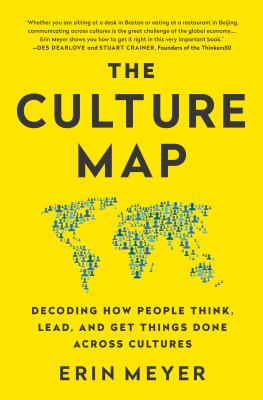 Image of Culture Map : Decoding How People Think Lead And Get Things Done Across Cultures