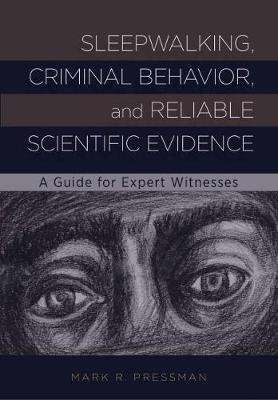 Image of Sleepwalking Criminal Behavior And Reliable Scientific Evidence : A Guide For Expert Witnesses