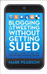Image of Blogging And Tweeting Without Getting Sued : A Global Guide To The Law For Anyone Writing Online