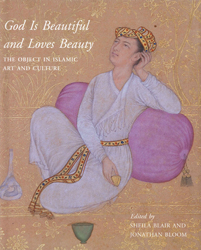Image of God Is Beautiful And Loves Beauty : The Object In Islamic Art And Culture