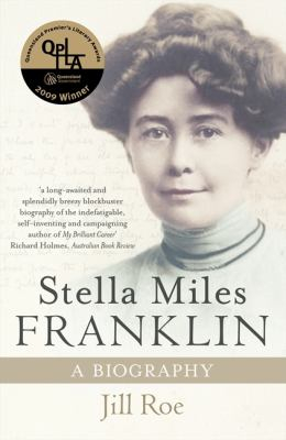 Image of Stella Miles Franklin : A Biography