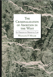 Image of Criminalization Of Abortion In The West : Its Origins In Medieval Law
