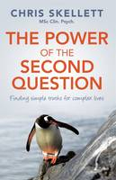 Image of Power Of The Second Question : Finding Simple Truths For Complex Lives
