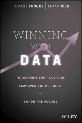 Image of Winning With Data : Transform Your Culture Empower Your People And Shape The Future