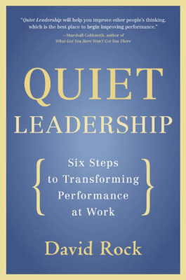 Image of Quiet Leadership : Six Steps To Transforming Performance At Work