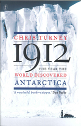1912 : The Year The World Discovered Antarctica