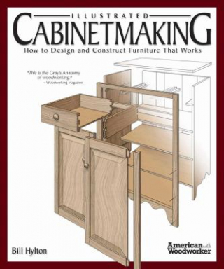 Image of Illustrated Cabinetmaking : How To Design And Construct Furniture That Works