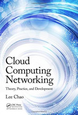 Image of Cloud Computing Networking : Theory Practice And Development