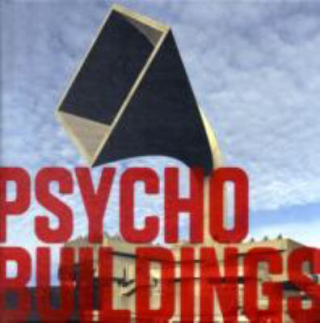 Image of Psycho Buildings : Artists Take On Architecture