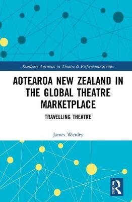 Image of Aotearoa New Zealand In The Global Theatre Marketplace : Travelling Theatre