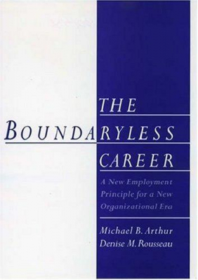 Image of The Boundaryless Career : A New Employment Principle For A New Organizational Era