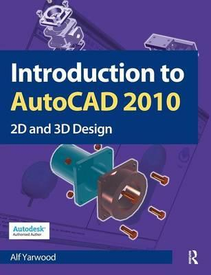 Image of Introduction To Autocad 2010 2d & 3d Design