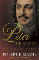 Image of Peter The Great : His Life And World