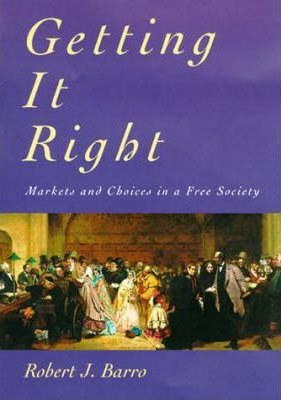 Image of Getting It Right Markets & Choices In A Free Society
