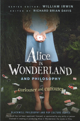 Alice In Wonderland & Philosophy Curiouser & Curiouser