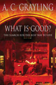 Image of What Is Good? : The Search For The Best Way To Live