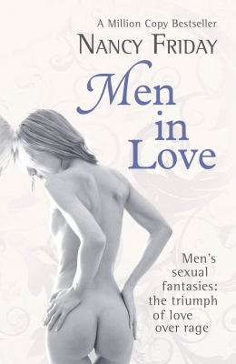 Image of Men In Love: Men's Sexual Fantasies : The Triumph Of Love Over Rage