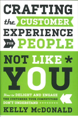 Crafting The Customer Experience For People Not Like You : -- - How To Delight And Engage The Customers Your Competitors