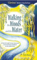 Image of Walking The Woods And The Water : In The Footsteps Of Patri-ck Leigh Fermor From The Hook Of Holland To The Golden Horn