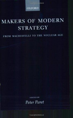 Image of Makers Of Modern Strategy : From Machiavelli To The Nuclear Age