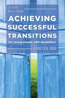 Achieving Successful Transitions For Young People With Disabilities : A Practical Guide