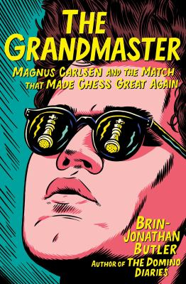 Image of The Grandmaster : Magnus Carlsen And The Match That Made Chess Great Again