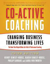 Coactive Coaching : Changing Business Transforming Lives