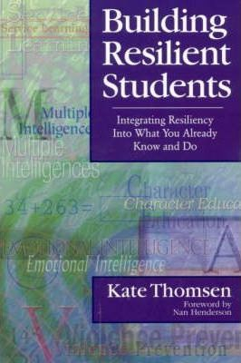 Image of Building Resilient Students Integrating Resiliency Into Whatyou Already Know & Do
