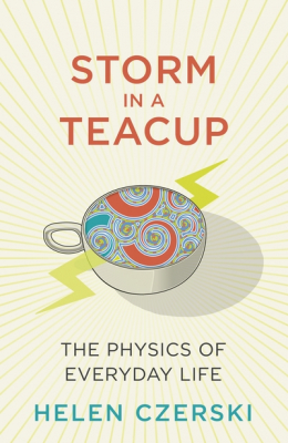 Image of Storm In A Teacup The Physics Of Everyday Life