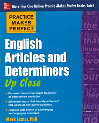 English Articles And Determiners Up Close : Practice Makes Perfect