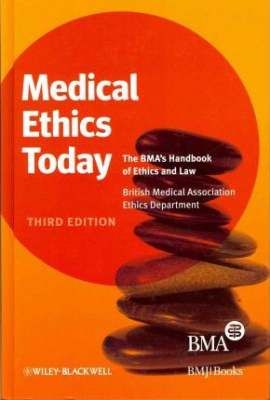 Image of Medical Ethics Today : The Bma's Handbook Of Ethics And Law