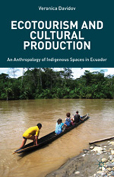 Ecotourism And Cultural Production : An Anthropology Of Indigenous Spaces In Ecuador