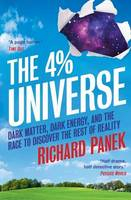 4% Universe : Dark Matter Dark Energy And The Race To Discover The Rest Of Reality
