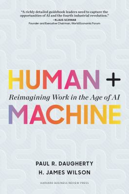 Image of Human + Machine : Reimagining Work In The Age Of Ai