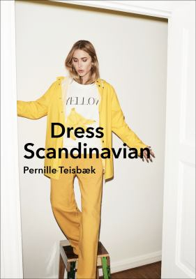 Image of Dress Scandinavian : Style Your Life And Wardrobe The Danishway