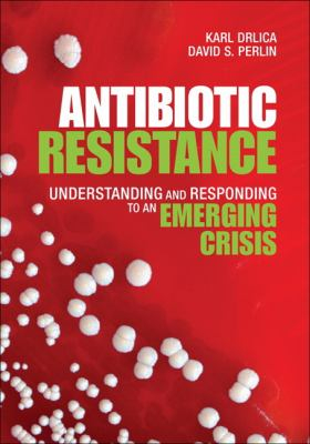 Image of Antibiotic Resistance Understanding And Responding To An Emerging Crisis
