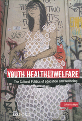 Image of Youth Health & Welfare The Cultural Politics Of Education And Wellbeing