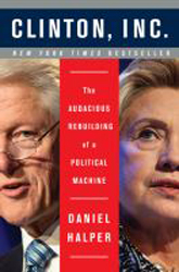 Image of Clinton Inc : The Audacious Rebuilding Of A Political Machine