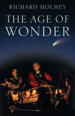 Image of Age Of Wonder How The Romantic Generation Discovered The Beauty & Terror Of Science