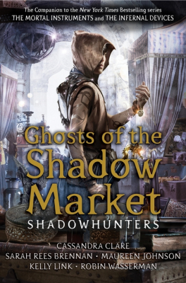 Image of Ghosts Of The Shadow Market : Shadowhunters