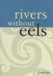 Rivers Without Eels