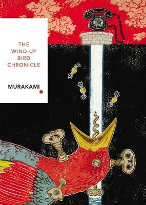 The Wind-up Bird Chronicle : Vintage Classics Japanese Series