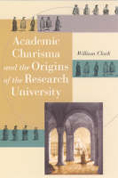 Image of Academic Charisma & The Origins Of The Research University