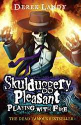 Playing With Fire : Skulduggery Pleasant Book 2